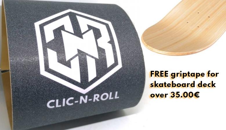 Free skateboard griptape for all purchase of skateboard deck over 35€ from clicnroll skateshop